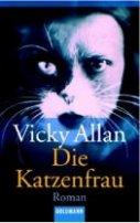 Vicky Allan: Die Katzenfrau