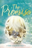 Richelle Mead: The Promise. Der goldene Hof