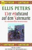 Ellis Peters: Der Aufstand auf dem Jahrmark