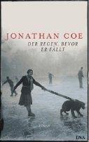 Jonathan Coe: Der Regen, bevor er fällt