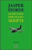 Jasper Fforde: Im Brunnen der Manuskripte