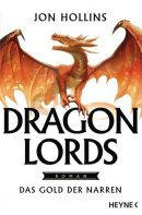 Jon Hollins: Dragon Lords. Das Gold der Narren