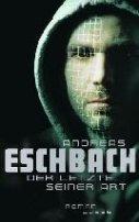 Andreas Eschbach: Der letzte seiner Art
