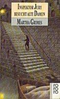 Martha Grimes: Inspektor Jury besucht alte Damen
