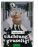 Barbara Iland-Olschewski : Tiergeister AG - Achtung, gruselig!