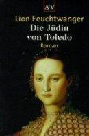 Lion Feuchtwanger: Die Jüdin von Toledo