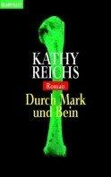 Kathy Reichs: Durch Mark und Bein