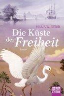 Maria W. Peter: Die Küste der Freiheit