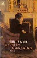 Hilal Sezgin: Der Tod des Maßschneiders