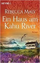 Rebecca Maly: Ein Haus am Kahu River