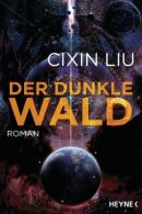 Cixin Liu: Der dunkle Wald