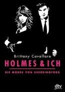 Brittany Cavallero: Holmes und ich - Die Morde von Sherringford
