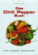 Harald Zoschke: Das Chili Pepper Buch