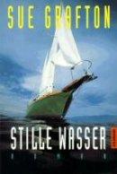 Sue Grafton: Stille Wasser