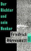 Friedrich Dürrenmatt: Der Richter und sein Henker