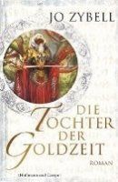 Jo Zybell: Die Tochter der Goldzeit