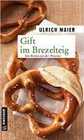 Ulrich Maier: Gift im Brezelteig