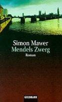 Simon Mawer: Mendels Zwerg