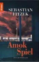 Sebastian Fitzek: Amokspiel
