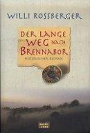 Willi Rossberger: Der lange Weg nach Brennabor