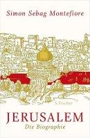 Simon Sebag Montefiore: Jerusalem: Die Biographie