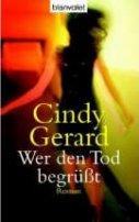 Cindy Gerard: Wer den Tod begrüßt