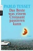 Pablo Tusset: Das Beste, was einem Croissant passieren kann
