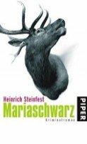 Heinrich Steinfest: Mariaschwarz