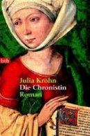 Julia Kröhn: Die Chronistin