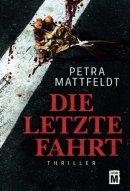 Petra Mattfeldt: Die letzte Fahrt