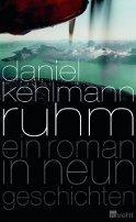 Daniel Kehlmann: Ruhm