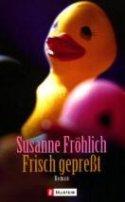 Susanne Fröhlich: Frisch gepresst