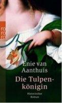 Enie van Aanthuis: Die Tulpenkönigin