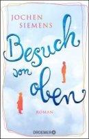 Jochen Siemens: Besuch von oben