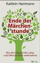 Kathrin Hartmann: Ende der Märchenstunde