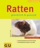 Monika Lange: Ratten - glücklich & gesund