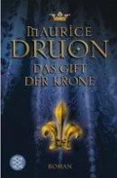 Maurice Druon: Das Gift der Krone