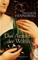 Marion Henneberg: Das Amulett der Wölfin