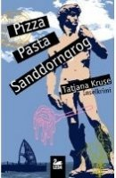 Tatjana Kruse: Pizza, Pasta, Sanddorngrog