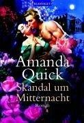 Amanda Quick: Skandal um Mitternacht