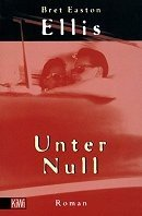 Bret Easton Ellis: Unter Null