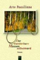 Arto Paasilinna: Der wunderbare Massenselbstmord