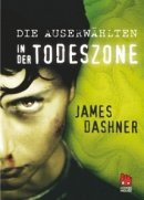James Dashner: In der Todeszone
