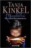 Tanja Kinkel: Manduchai - Die letzte Kriegerkönigin