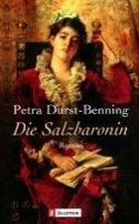 Petra Durst-Benning: Die Salzbaronin