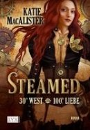 Katie MacAlister: Steamed - 30° West 100° Liebe