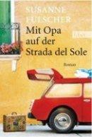 Susanne Fülscher: Mit Opa auf der Strada del Sole