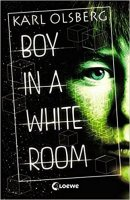 Karl Olsberg: Boy in a white room