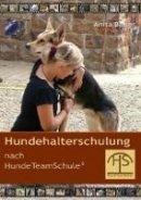 Anita Balser: Hundehalterschulung nach HundeTeamSchule