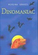Mersina Graves: Dinomaniac